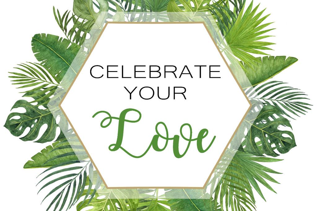 celebrate your love